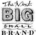 The Next Big Small Brand